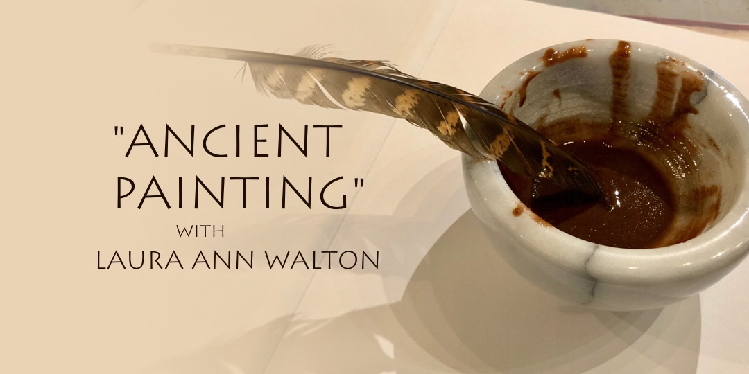 Ancient Painting with Laura Ann Walton